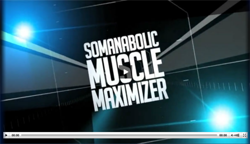 Somanabolic Muscle Maximizer Video